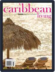 Caribbean Living (Digital) Subscription September 1st, 2017 Issue