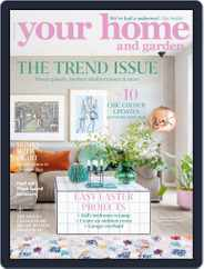 Your Home and Garden (Digital) Subscription April 1st, 2020 Issue