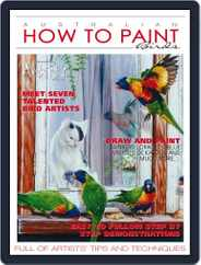 Australian How To Paint (Digital) Subscription June 1st, 2017 Issue