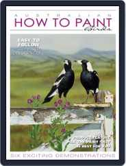 Australian How To Paint (Digital) Subscription July 1st, 2018 Issue