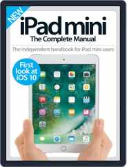 iPad Mini: The Complete Manual (A5) Magazine (Digital) Subscription July 22nd, 2016 Issue