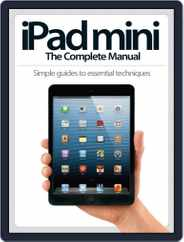 iPad Mini: The Complete Manual (A5) Magazine (Digital) Subscription April 24th, 2013 Issue