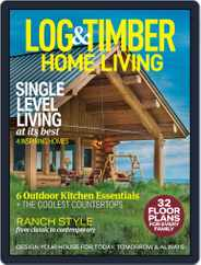 Log and Timber Home Living (Digital) Subscription June 1st, 2020 Issue