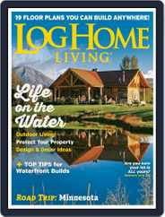Log and Timber Home Living (Digital) Subscription August 1st, 2019 Issue