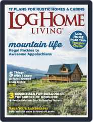 Log and Timber Home Living (Digital) Subscription May 1st, 2019 Issue