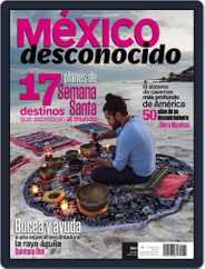 México Desconocido (Digital) Subscription March 1st, 2018 Issue