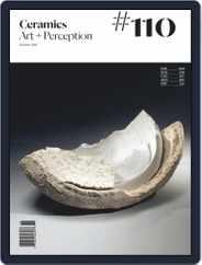 Ceramics: Art and Perception (Digital) Subscription October 1st, 2018 Issue