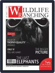 PRIVATE GAME | WILDLIFE RANCHING (Digital) Subscription June 1st, 2019 Issue