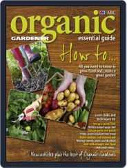 ABC Organic Gardener Magazine Essential Guides (Digital) Subscription September 14th, 2012 Issue