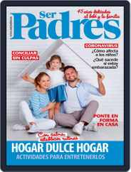 Ser Padres - España (Digital) Subscription May 1st, 2020 Issue