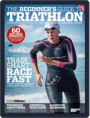 Beginner's Guide to Triathlon 2015 Magazine (Digital) Subscription May 1st, 2015 Issue