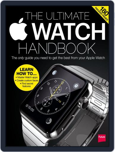 The Ultimate Apple Watch Handbook Magazine (Digital) October 5th, 2015 Issue Cover