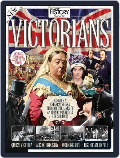 All About History Book Of The Victorians Magazine (Digital) October 1st, 2016 Issue Cover