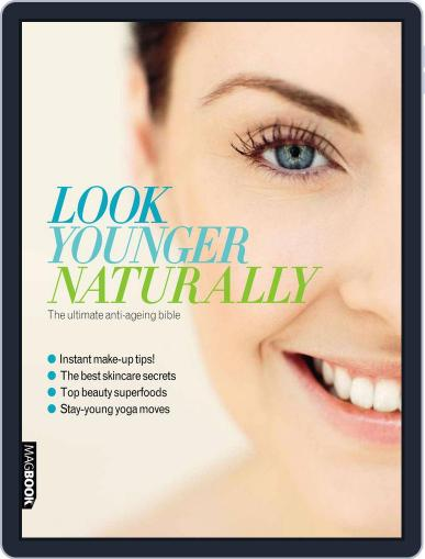 Health & Fitness Look Younger Naturally Magazine (Digital) July 18th, 2011 Issue Cover