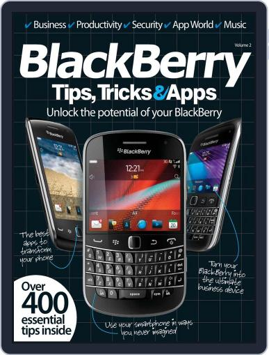 Blackberry Tips, Tricks & Apps Vol 2 Magazine (Digital) May 22nd, 2012 Issue Cover