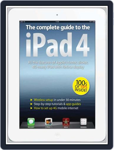 The Complete Guide to the iPad 4 Magazine (Digital) February 5th, 2013 Issue Cover