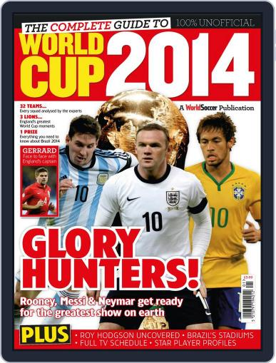 The Complete Guide to World Cup 2014 Magazine (Digital) June 11th, 2014 Issue Cover