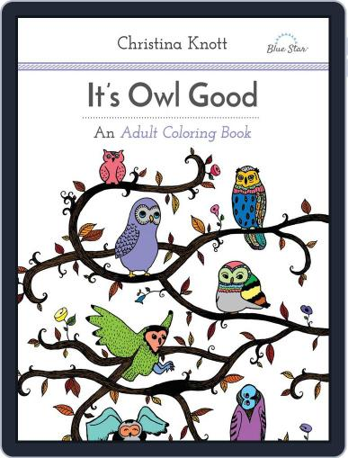 It's Owl Good: An Adult Coloring Book Magazine (Digital) July 1st, 2016 Issue Cover