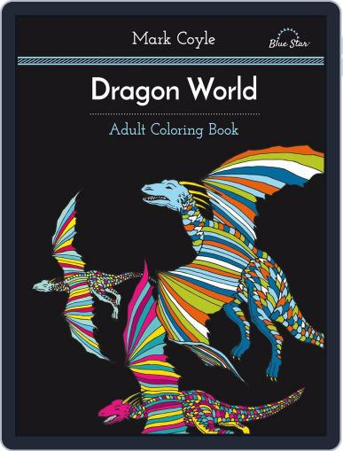 Adult Coloring Book: Dragon World Magazine (Digital) July 1st, 2016 Issue Cover