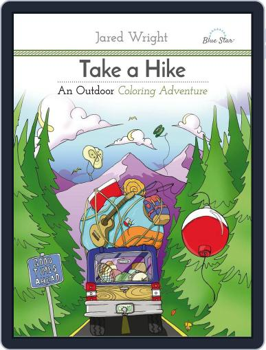Take A Hike: An Outdoor Coloring Adventure Magazine (Digital) July 1st, 2016 Issue Cover