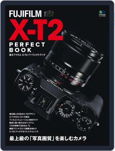 FUJIFILM X-T2 PERFECT BOOK Magazine (Digital) January 22nd, 2017 Issue Cover