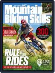 Mountain Biking Skills Guide 2018 Magazine (Digital) Subscription March 1st, 2018 Issue