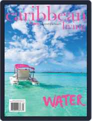 Caribbean Living (Digital) Subscription June 1st, 2018 Issue