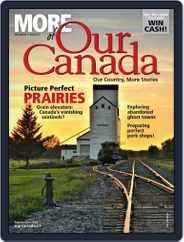 More of Our Canada (Digital) Subscription September 1st, 2018 Issue