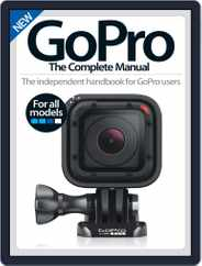 GoPro The Complete Manual Magazine (Digital) Subscription May 1st, 2016 Issue