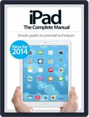 iPad: The Complete Manual Magazine (Digital) Subscription February 19th, 2014 Issue