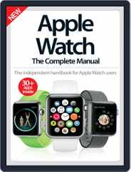 Apple Watch The Complete Manual Magazine (Digital) Subscription June 1st, 2016 Issue