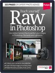 Teach Yourself RAW in Photoshop Magazine (Digital) Subscription June 22nd, 2015 Issue