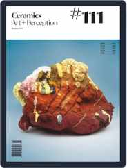 Ceramics: Art and Perception (Digital) Subscription January 1st, 2019 Issue