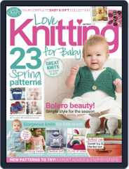 Love Knitting for Baby (Digital) Subscription April 1st, 2018 Issue