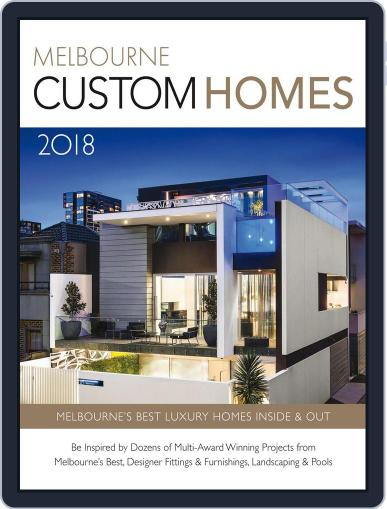 Melbourne Custom Homes Magazine (Digital) March 26th, 2018 Issue Cover