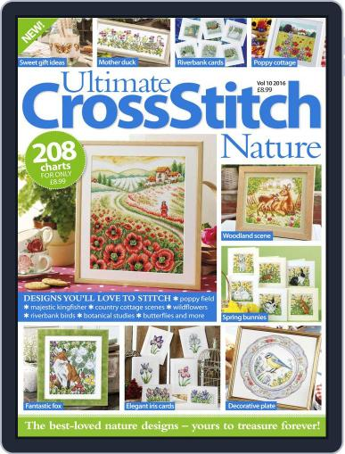Ultimate Cross Stitch Nature Magazine (Digital) June 1st, 2016 Issue Cover