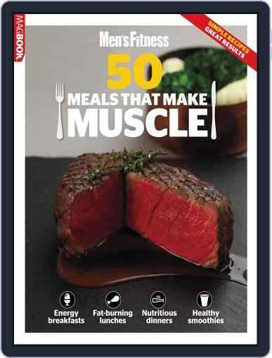 Mens Fitness 50 meals that make Muscle Magazine (Digital) December 3rd, 2012 Issue Cover