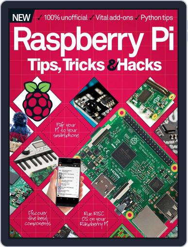 Raspberry Pi Tips, Tricks & Hacks Volume 1 Magazine (Digital) December 1st, 2016 Issue Cover