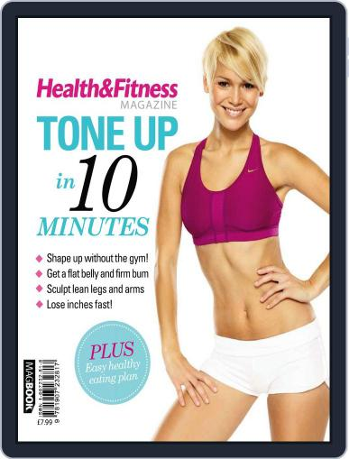 Health & Fitness Tone up in 10 Minutes Magazine (Digital) March 1st, 2011 Issue Cover