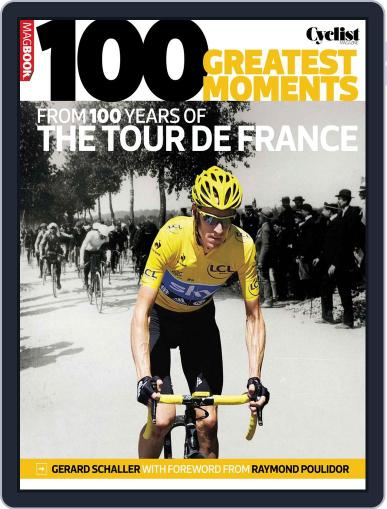 100 greatest moments from 100 years of the Tour De France Magazine (Digital) April 17th, 2013 Issue Cover