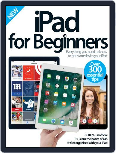 iPad for Beginners United Kingdom Magazine (Digital) September 1st, 2016 Issue Cover