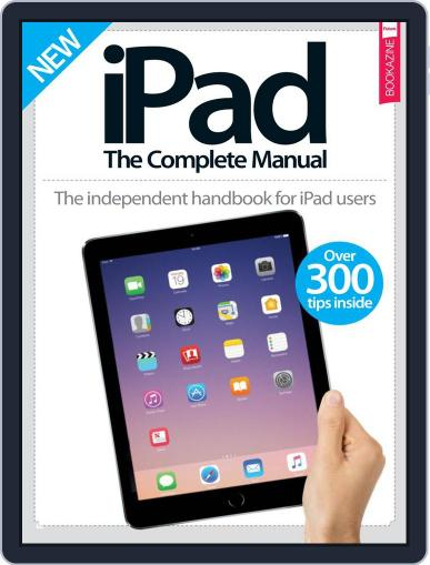 iPad: The Complete Manual Magazine (Digital) February 1st, 2017 Issue Cover