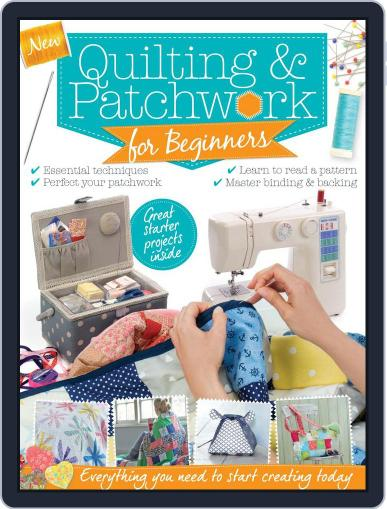 Patchwork & Quilting for Beginners Magazine (Digital) December 1st, 2016 Issue Cover