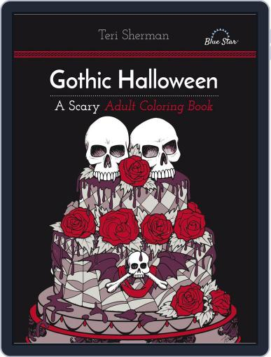 Gothic Halloween: A Scary Adult Coloring Book Magazine (Digital) July 1st, 2016 Issue Cover