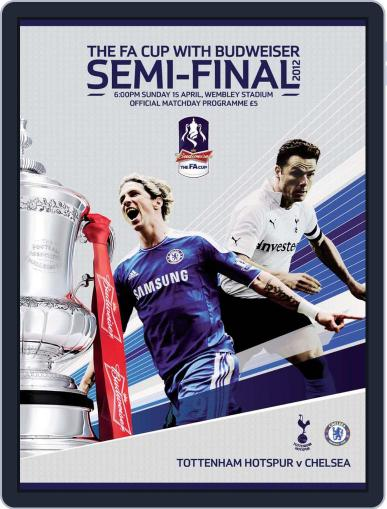 FA Cup Semi Final Chelsea v Tottenham Hotspur Magazine (Digital) April 15th, 2012 Issue Cover