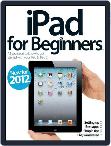 iPad for Beginners Revised Edition Magazine (Digital) April 23rd, 2012 Issue Cover