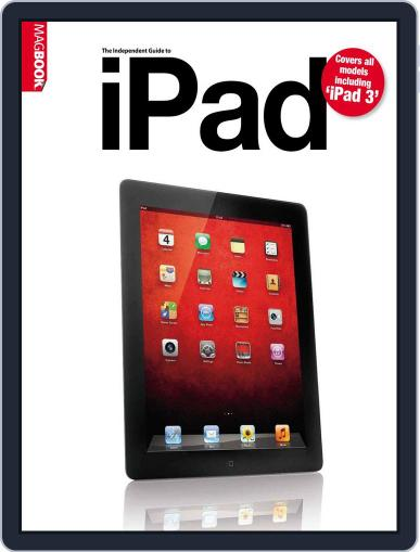 Independent Guide to the new  iPad Magazine (Digital) April 25th, 2012 Issue Cover
