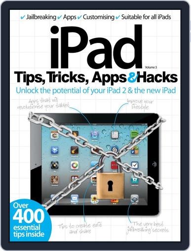 iPad Tips, Tricks, Apps & Hacks Vol 3 Magazine (Digital) May 22nd, 2012 Issue Cover
