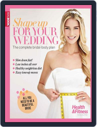 Health & Fitness Shape up for your wedding Magazine (Digital) February 28th, 2013 Issue Cover