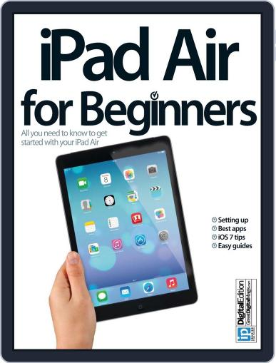 iPad Air for Beginners Magazine (Digital) February 3rd, 2014 Issue Cover